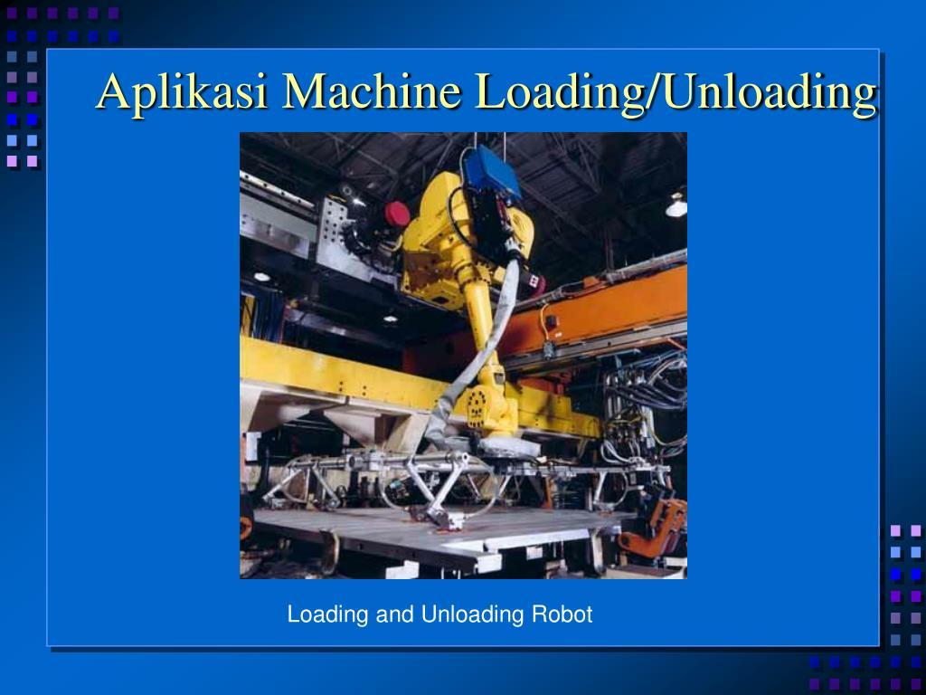 Aplikasi Machine Loading/Unloading