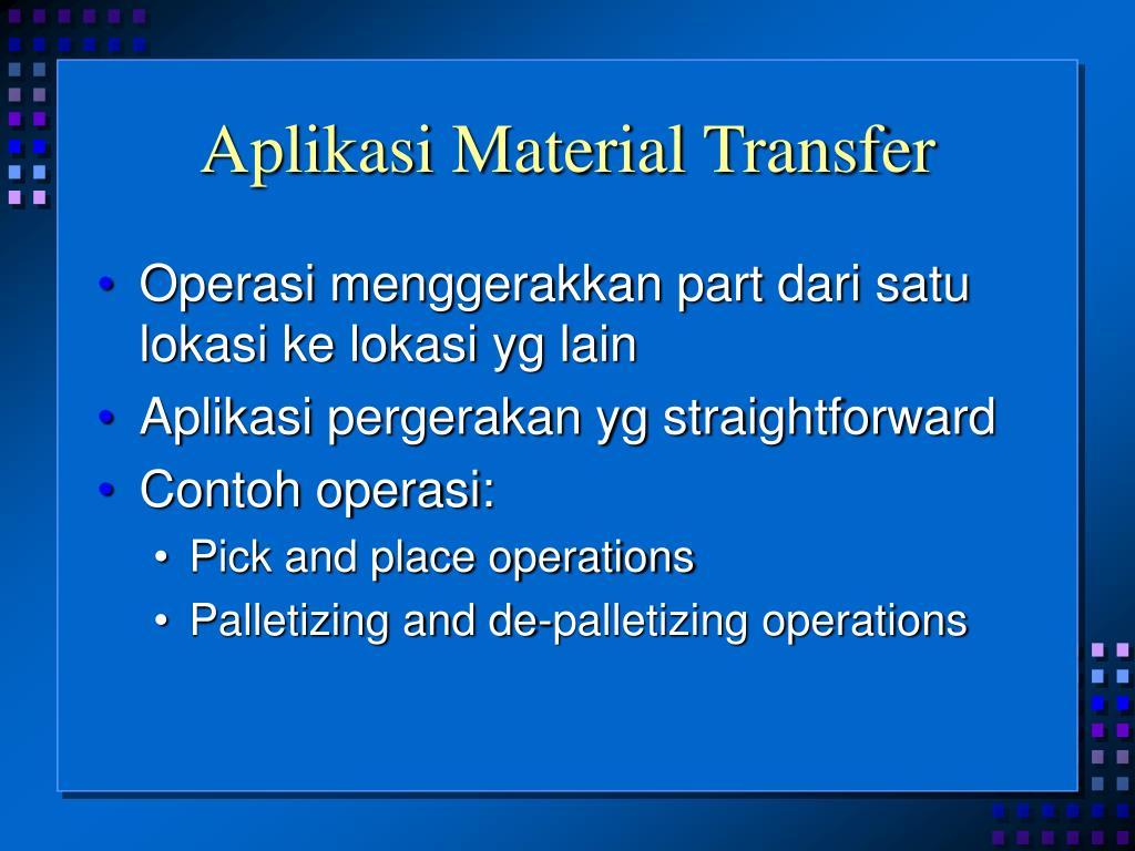 Aplikasi Material Transfer