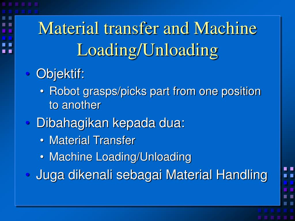 Material transfer and Machine Loading/Unloading