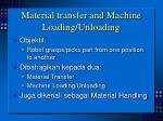 material transfer and machine loading unloading