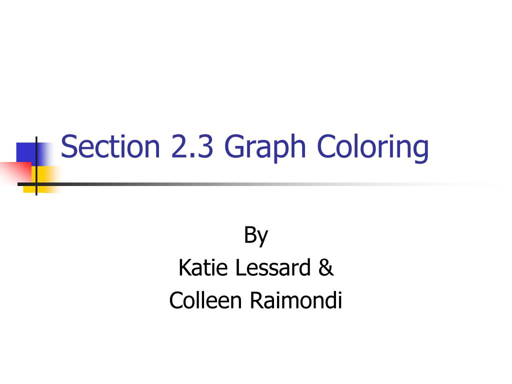 section 2 3 graph coloring l.
