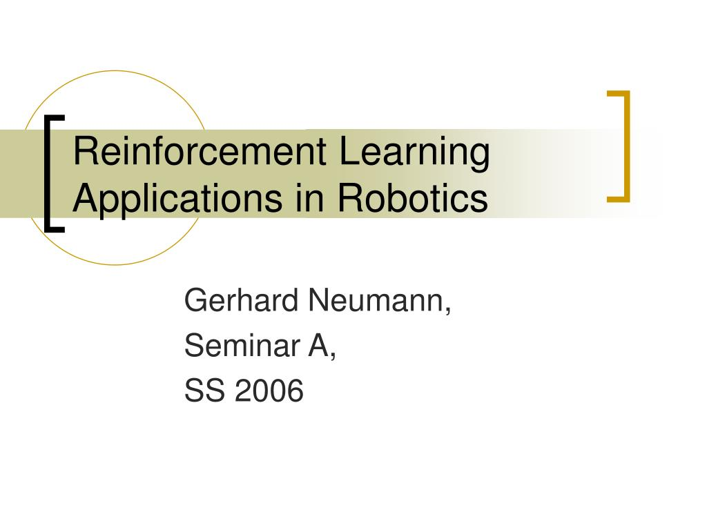 reinforcement learning applications in robotics l.