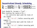 decentralized greedy scheduling