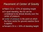 placement of center of gravity