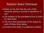 reaction board technique