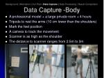 data capture body
