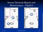sensor network repair and maintenance explicit