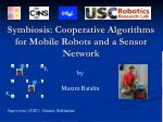 symbiosis cooperative algorithms for mobile robots and a sensor network