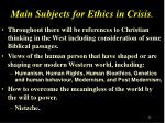 main subjects for ethics in crisis