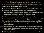 post modernism reacts against modernism