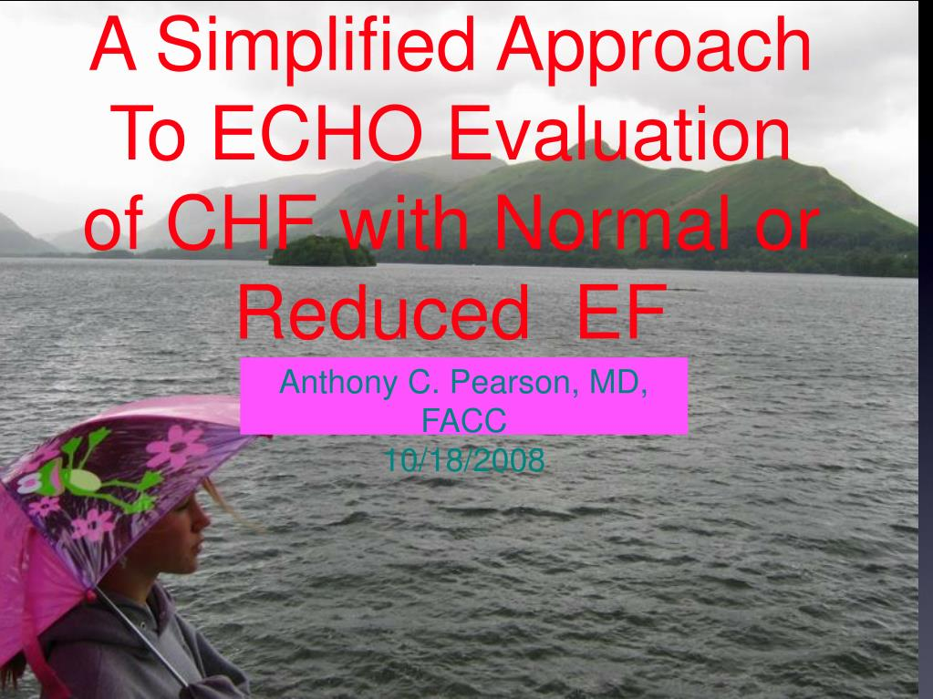 a simplified approach to echo evaluation of chf with normal or reduced ef l.