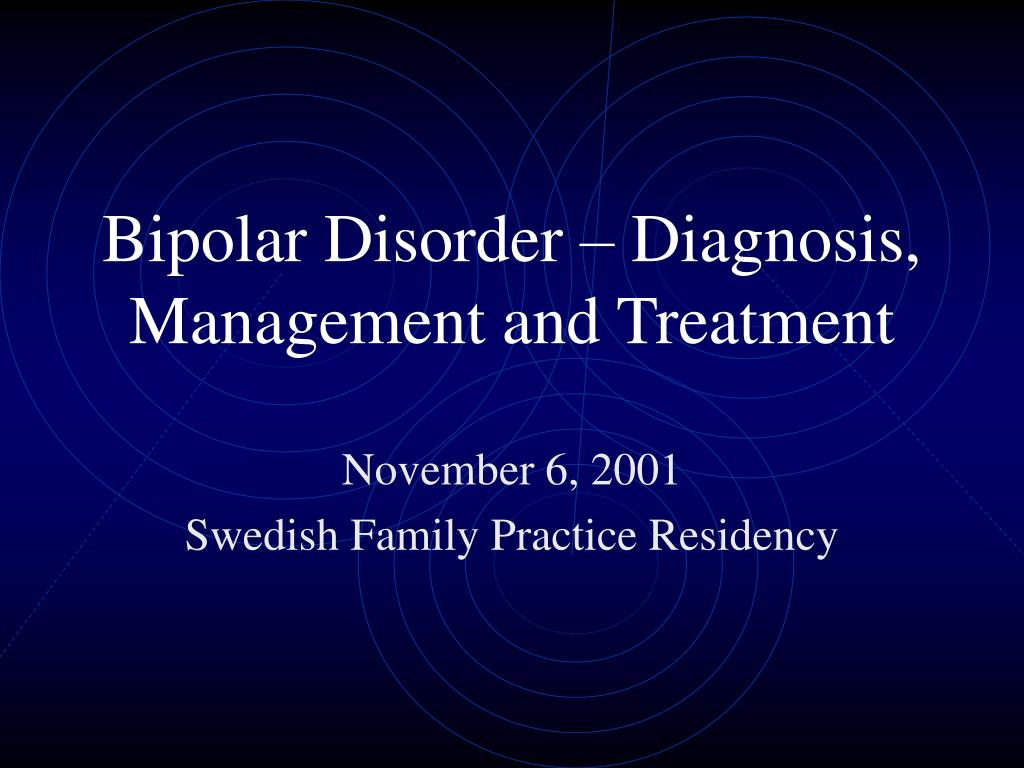 bipolar disorder diagnosis management and treatment l.