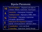 bipolar pneumonic