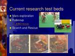 current research test beds