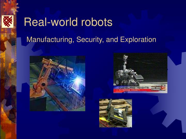 Real world robots