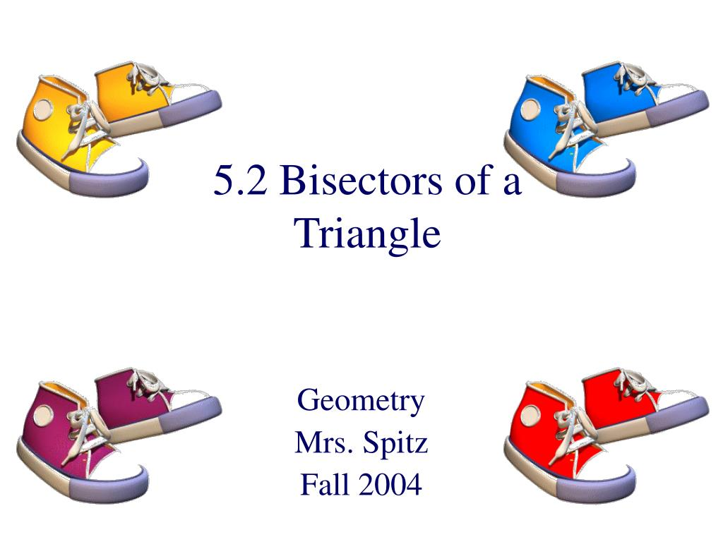 5 2 bisectors of a triangle l.