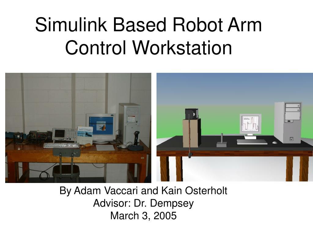 simulink based robot arm control workstation l.