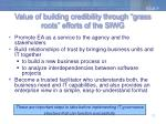 value of building credibility through grass roots efforts of the siwg