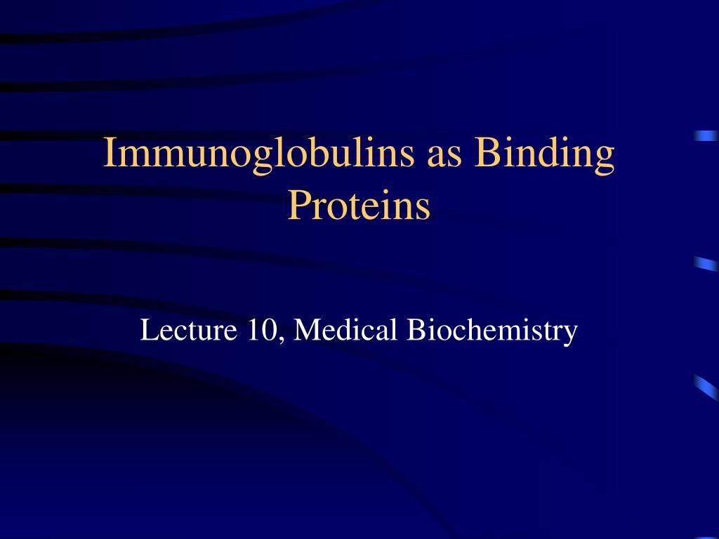 immunoglobulins as binding proteins l.