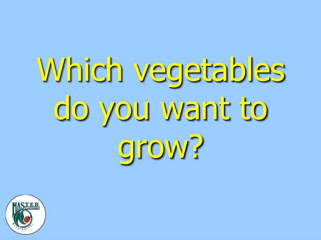 which vegetables do you want to grow l.