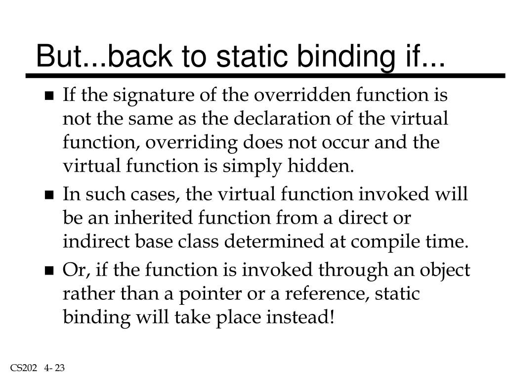 But...back to static binding if...