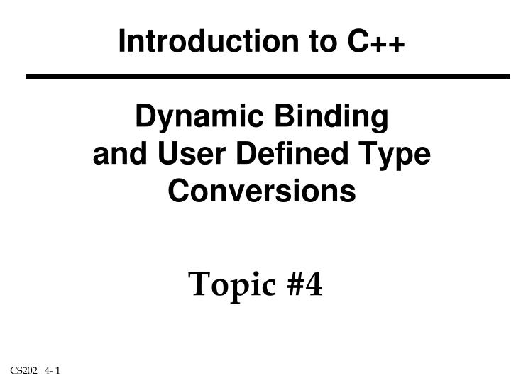 Introduction to c dynamic binding and user defined type conversions