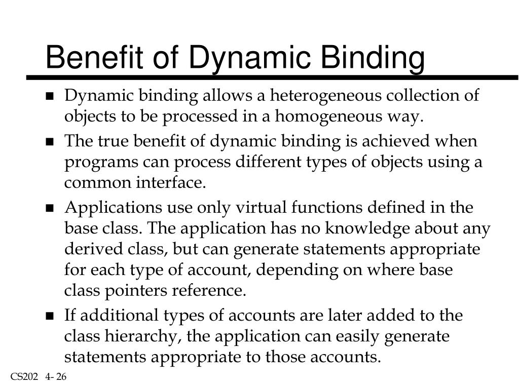 Benefit of Dynamic Binding