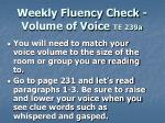 weekly fluency check volume of voice te 239a