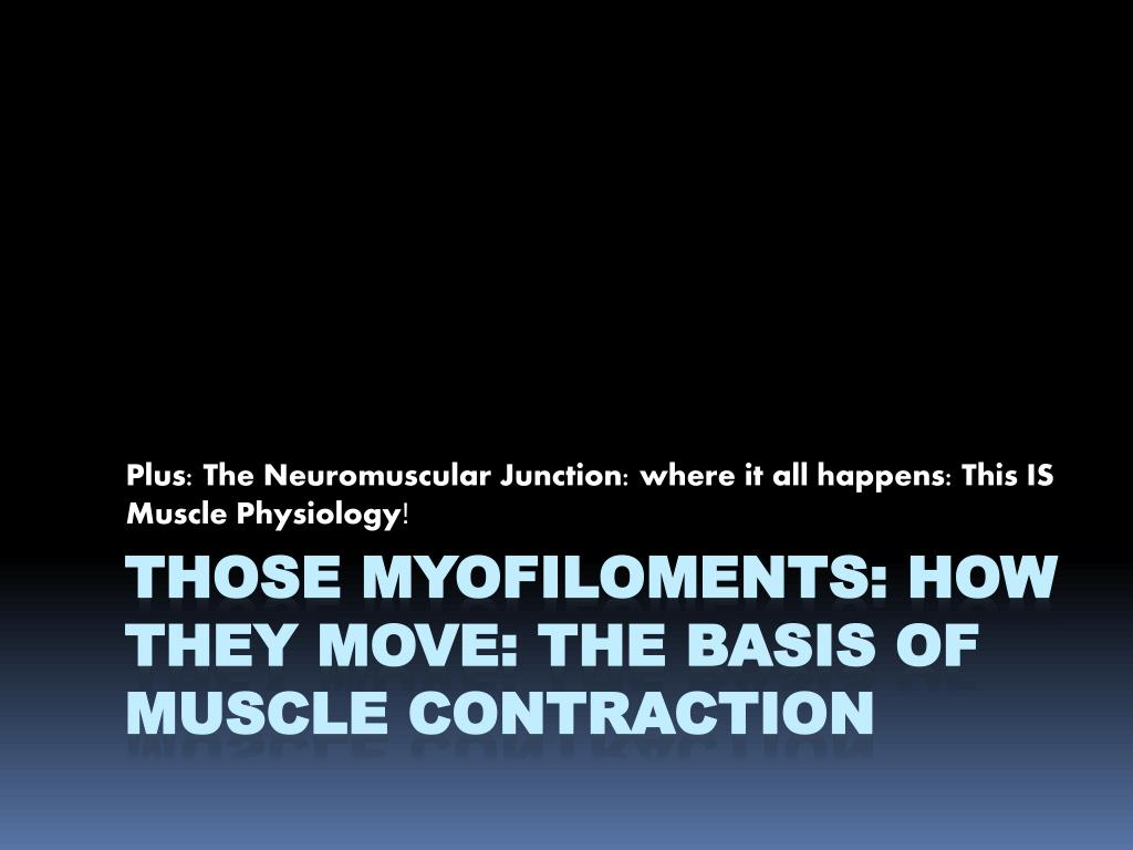 plus the neuromuscular junction where it all happens this is muscle physiology l.