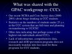 what was shared with the gpac workgroup re cccs