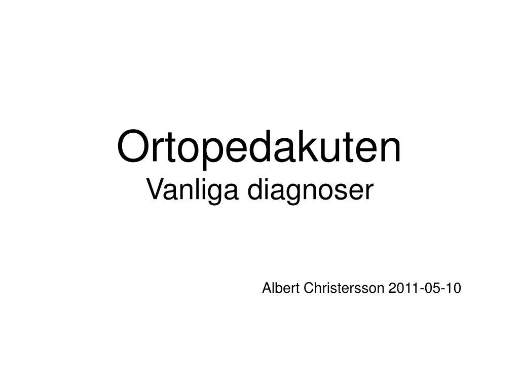 ortopedakuten vanliga diagnoser l.