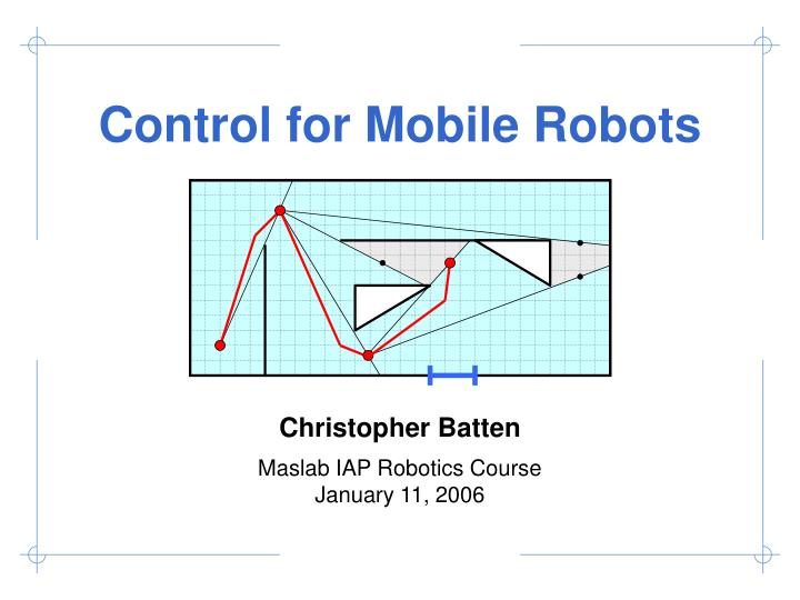 Control for mobile robots