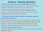 pressure density questions