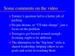 some comments on the video
