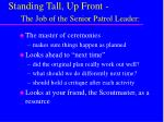 standing tall up front the job of the senior patrol leader