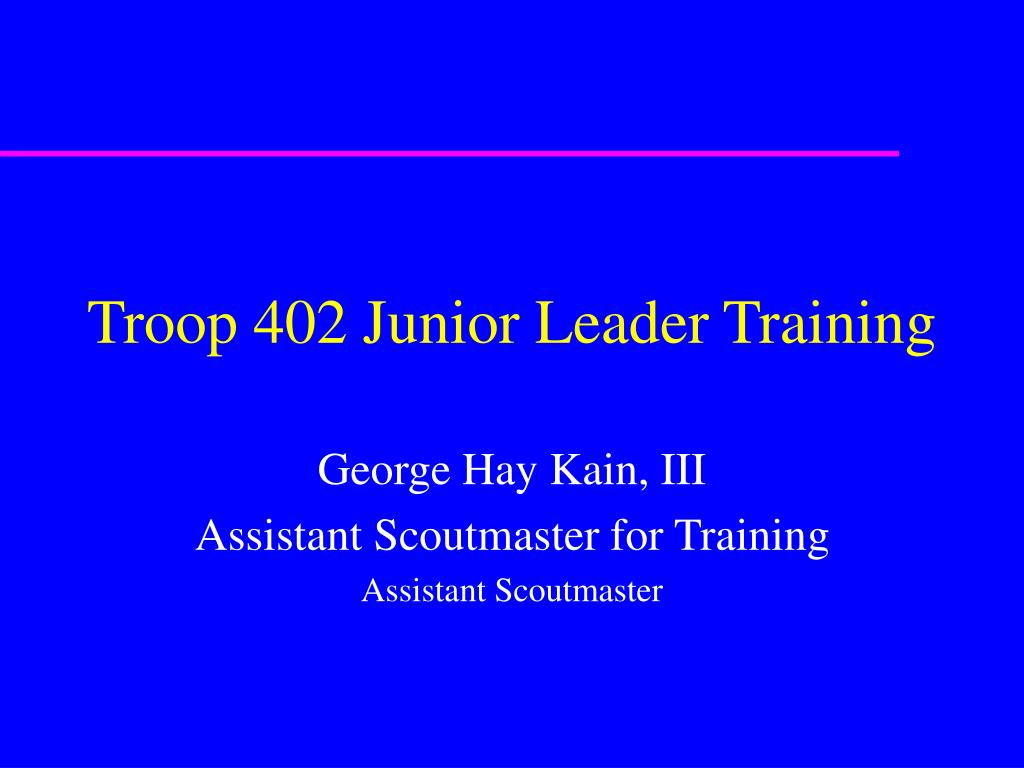 troop 402 junior leader training l.