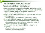 the mother of all bcaa trials randomized study limitations