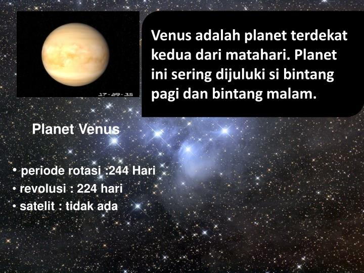 informative essay about planet venus Venus is the second planet from the sun, orbiting it every 2247 earth days[12] it has the longest rotation period (243 days) of any planet in the solar system and rotates in the opposite direction to most other planets it has no natural satellites it is named after the roman goddess of love and beauty.