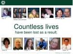 countless lives have been lost as a result
