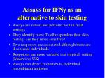 assays for ifn g as an alternative to skin testing