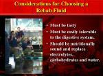 considerations for choosing a rehab fluid
