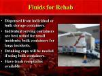 fluids for rehab