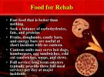 food for rehab