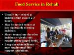 food service in rehab