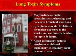lung toxin symptoms