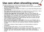 use care when shoveling snow