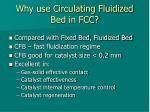 why use circulating fluidized bed in fcc