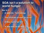 soa isn t a solution to world hunger