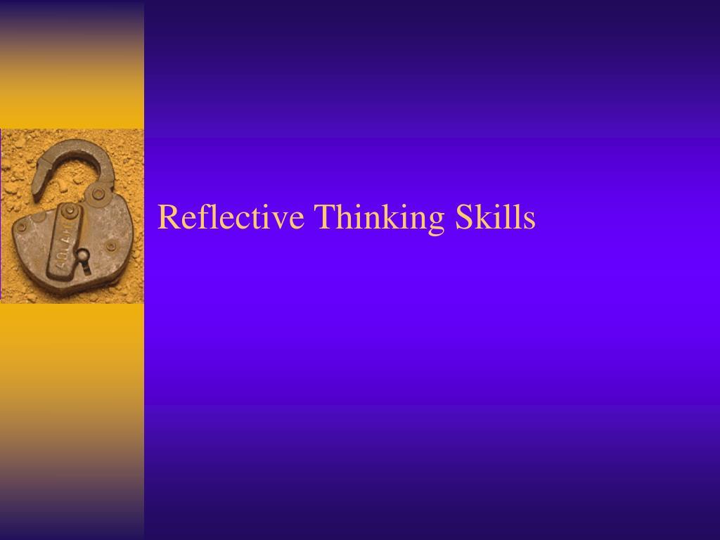 reflective thinking skills l.