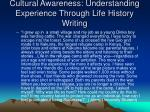 cultural awareness understanding experience through life history writing